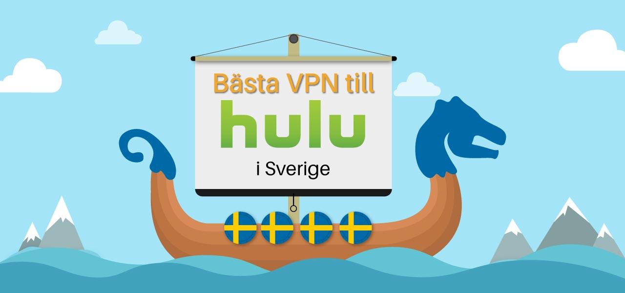 Bästa VPN till Hulu i Sverige